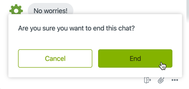 "End Chat Widget. Reads, ""Are you sure you want to end this chat?"" Buttons: End, & Cancel."